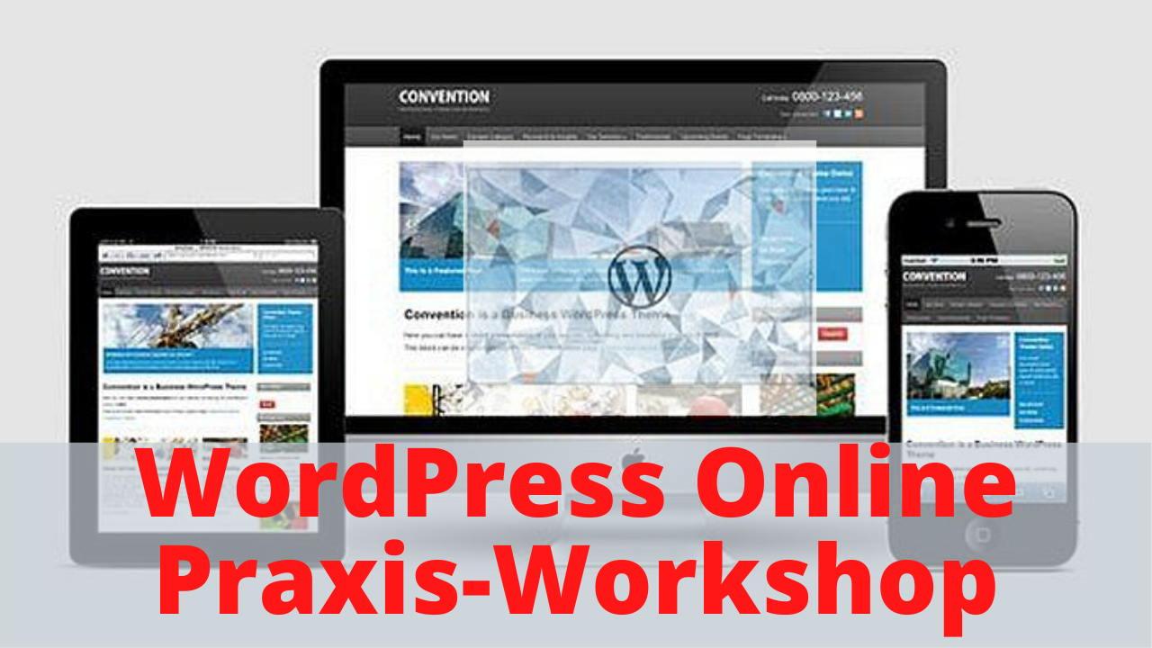 Wordpress Website erstellen - Praxis Workshop